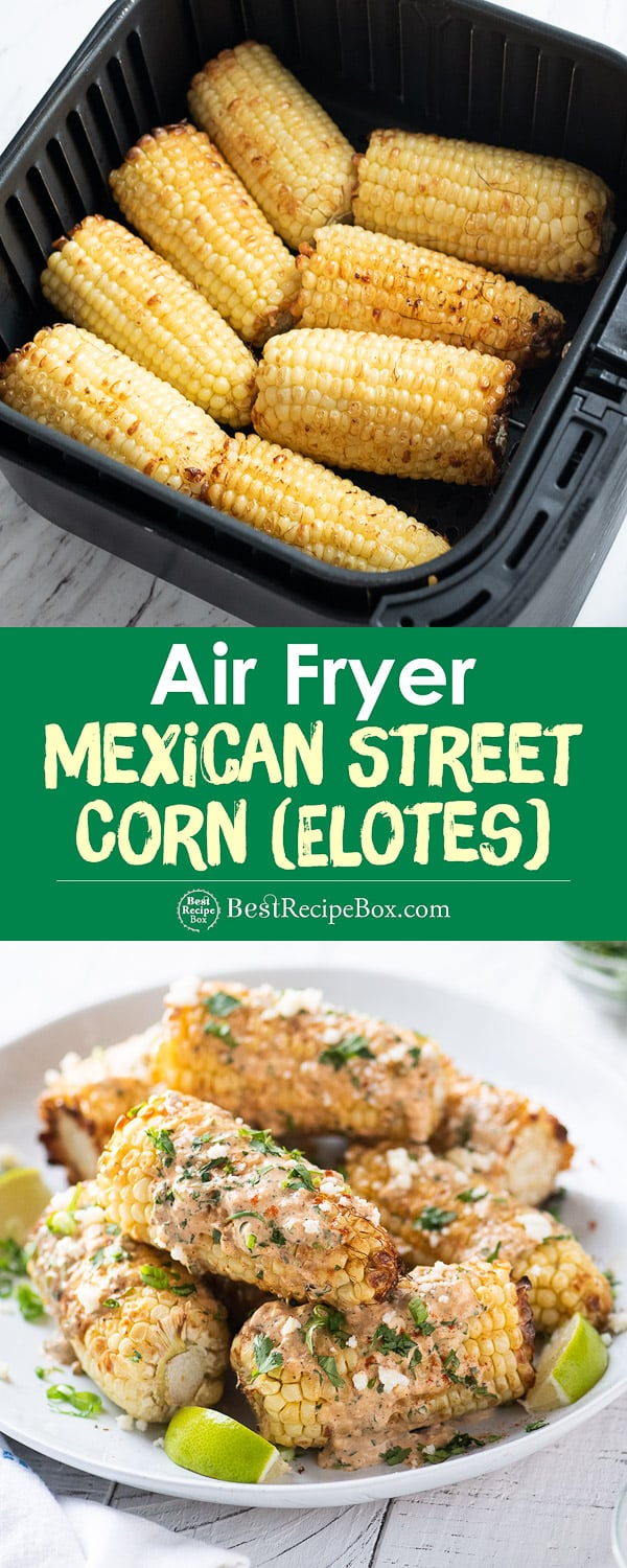 Air fryer basket with grilled Mexican corn on cob and plate of elotes