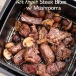 steak tips and mushrooms in air fryer basket