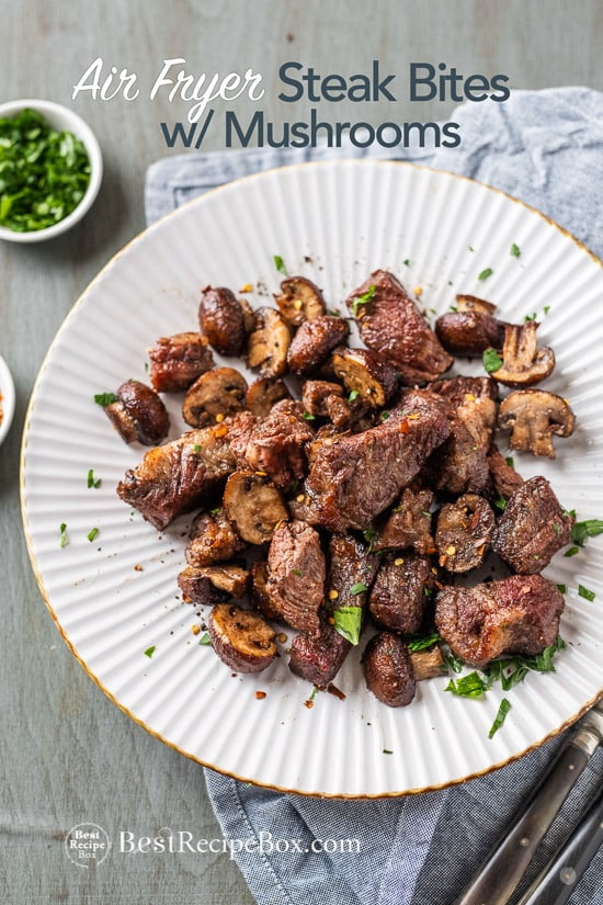 Air Fryer Steak Bites Recipe With Garlic Mushrooms Air Fried