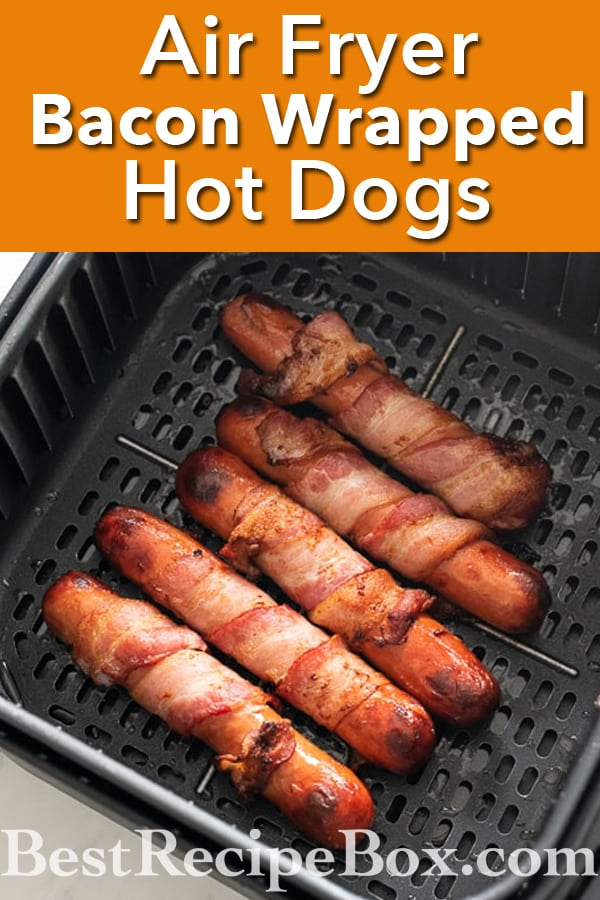How to Cook Bacon Wrapped Hot Dogs in Air Fryer Recipe | @BestRecipeBox