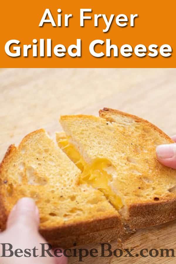 Air fryer Grilled Cheese Sandwich Recipe @BestRecipeBox