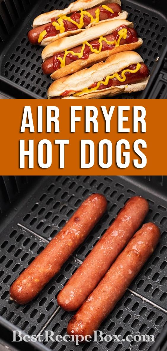 Easy Air Fried Hot Dogs Recipe in Air Fryer @BestRecipeBox