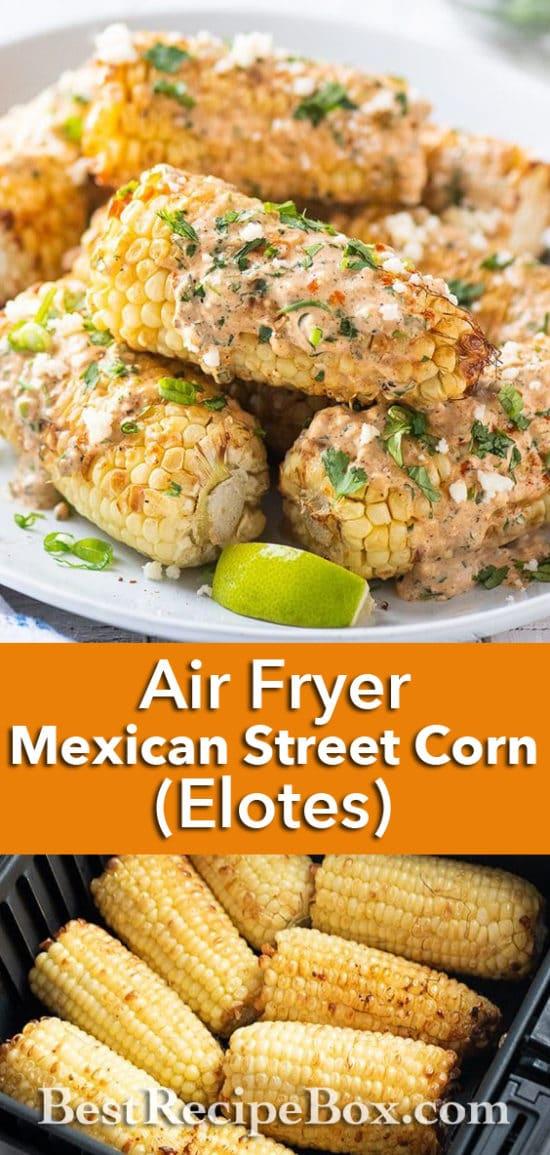 Air Fryer Mexican Street Corn Recipe Elotes that's Air Fried | BestRecipeBox.com