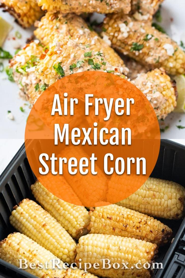Air Fryer Mexican Street Corn Recipe Elotes that's Air Fried   BestRecipeBox.com