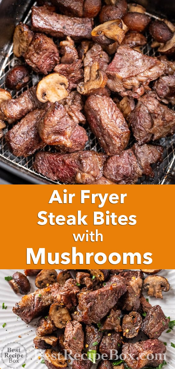 Air Fryer Steak Bites Recipe With Garlic Mushrooms Air Fried