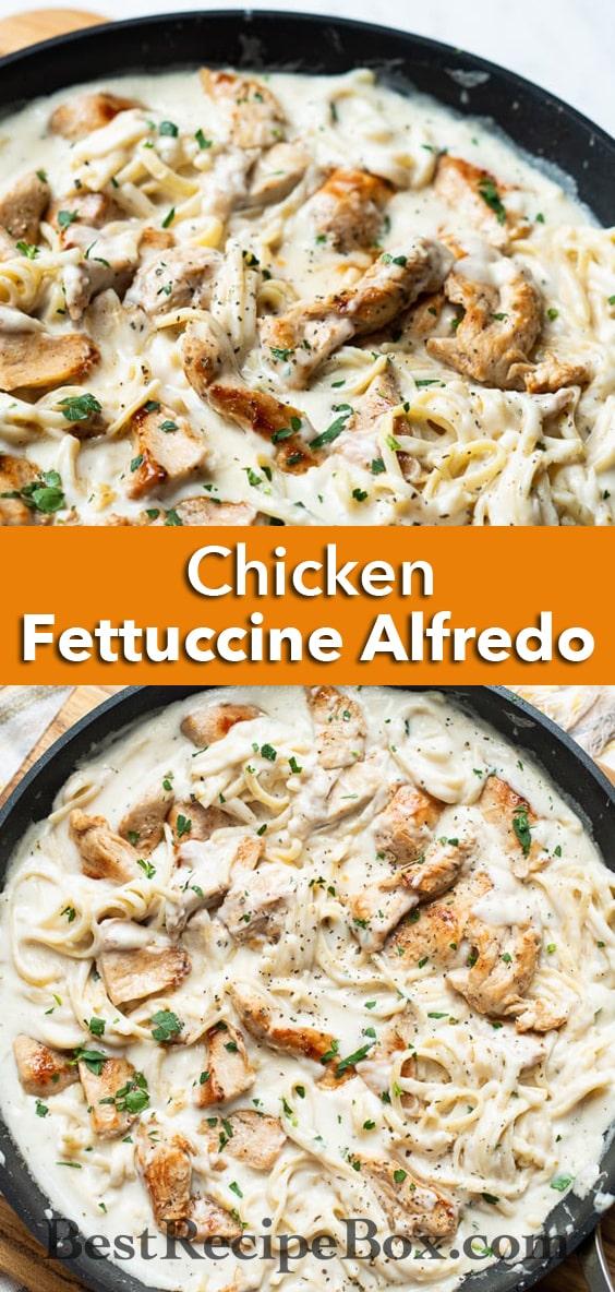 Best Chicken Fettuccine Alfredo Recipe and Easy Creamy Pasta Recipe | BestRecipeBox.com