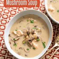 Creamy Chicken Mushroom Soup Recipe That's Easy and Quick BestRecipeBox.com