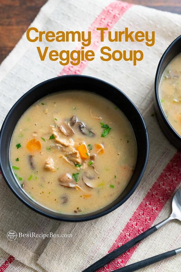 Creamy turkey vegetable soup or chicken soup recipe | BestRecipeBox.com