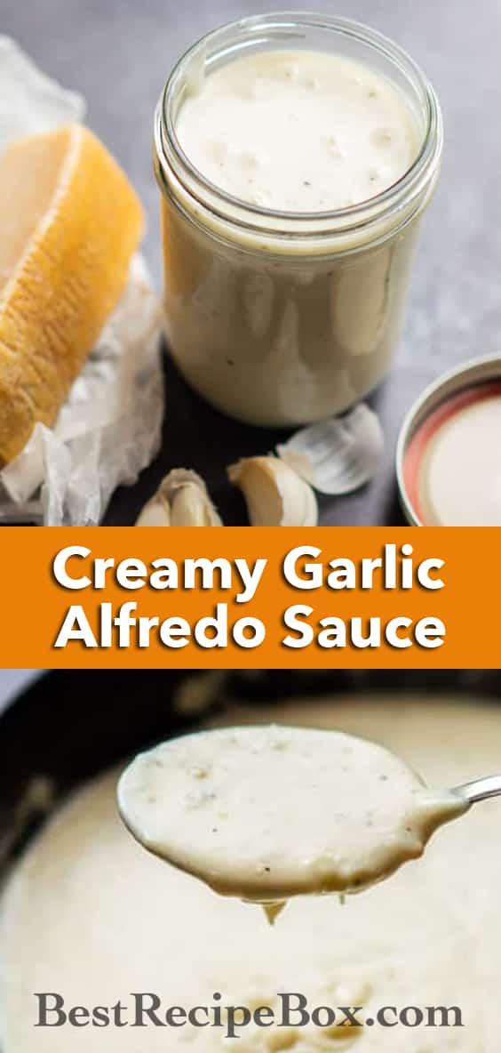 Homemade Alfredo Sauce Recipe and Easy Creamy Garlic Cream Sauce | BestRecipeBox.com