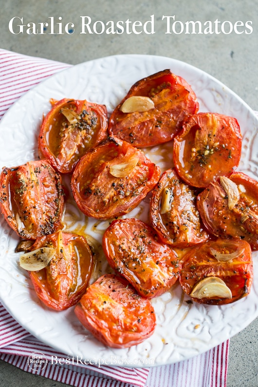 Garlic Roasted Tomates recipe is the Best Recipe with fresh tomatoes | @bestrecipebox