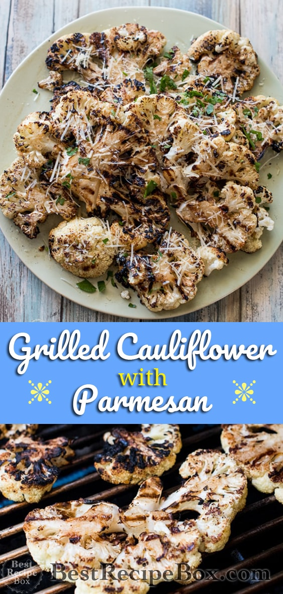 Garlic Grilled Cauliflower Recipe with Parmesan Cheese | @bestrecipebox