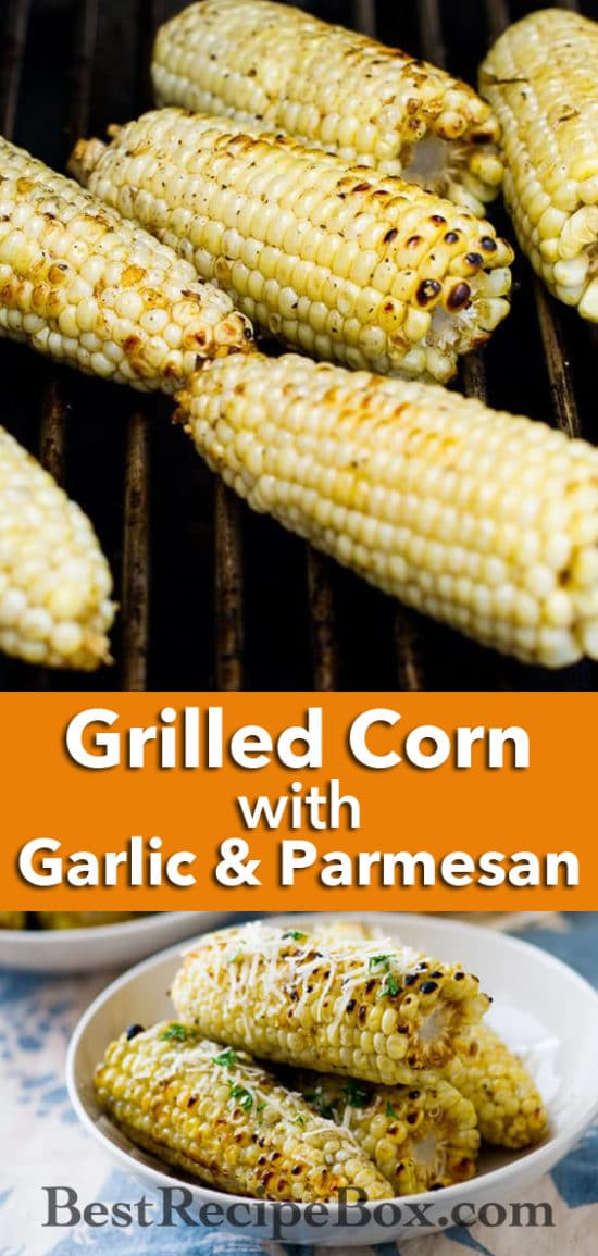 Grilled Corn Recipe with Garlic and Parmesan @BestRecipeBox
