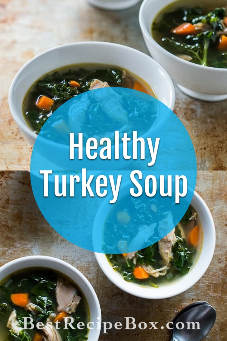 Healthy Turkey and Kale Soup Recipe- perfect for leftover turkey on BestRecipeBox.com