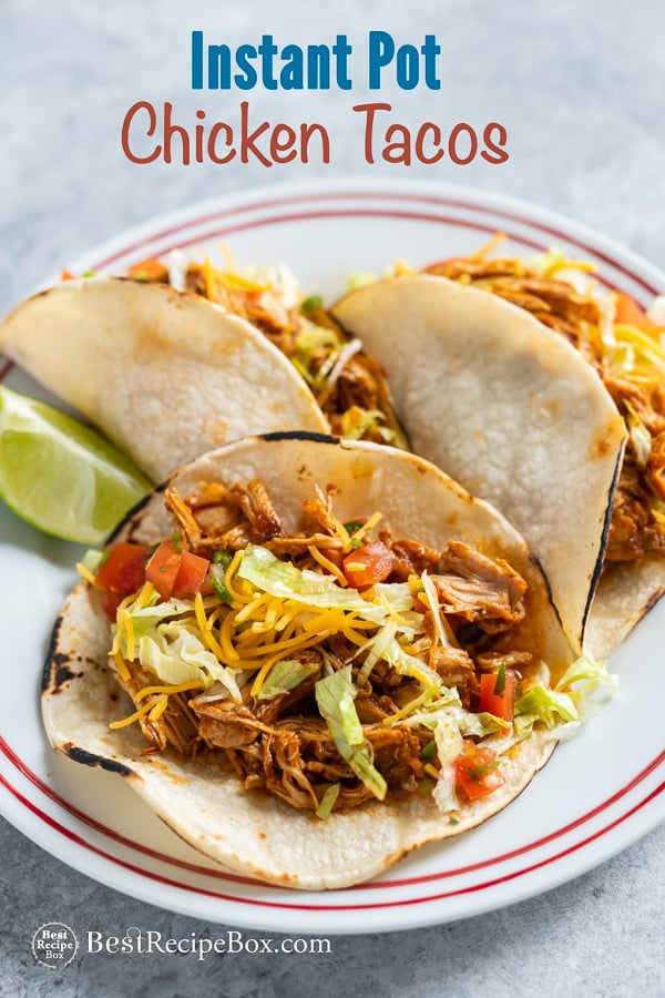 Instant Pot Chicken Tacos Recipe in Pressure Cooker and on plate