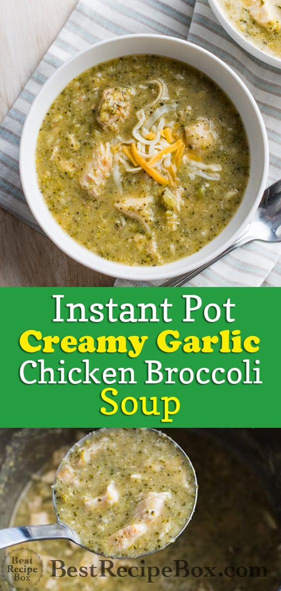 Instant Pot Creamy Garlic Chicken Broccoli Soup Recipe in pressure cooker slow cooker | @bestrecipebox