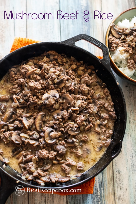 Skillet Mushroom Beef And Rice Recipe Quick Easy Best Recipe Box