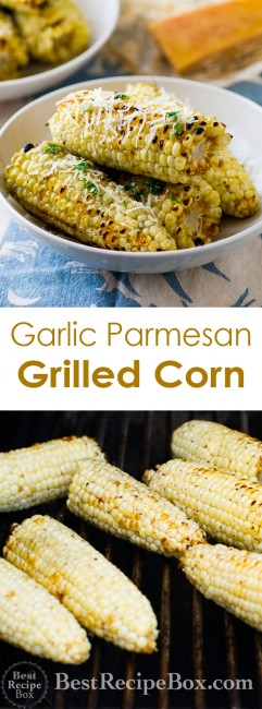 Easy BBQ Grilled Corn Recipe w Garlic - Parmesan Cheese