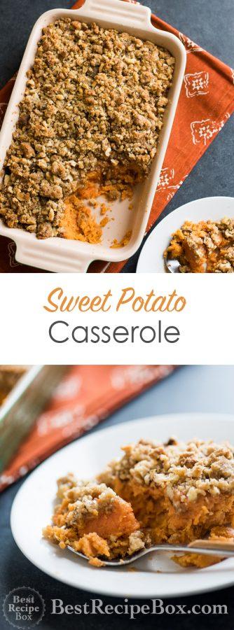 Sweet Potato Casserole Recipe with Crunchy Nut Topping | @bestrecipebox
