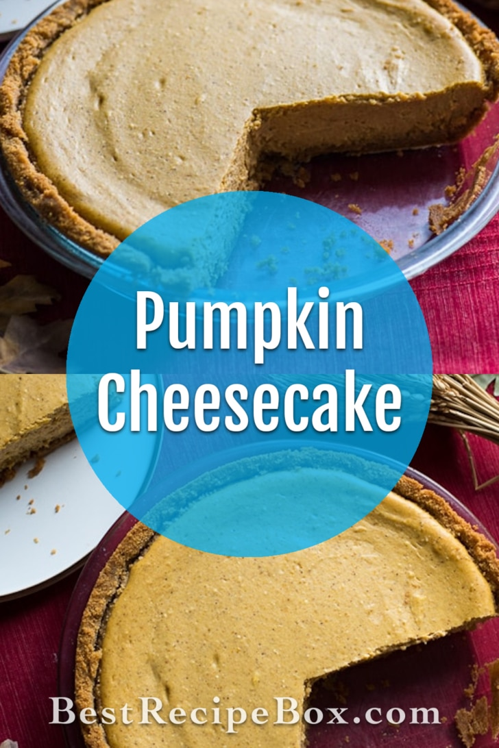 Easy Pumpkin Cheesecake Recipe for Thanksgiving Pie and Desserts   @bestrecipebox