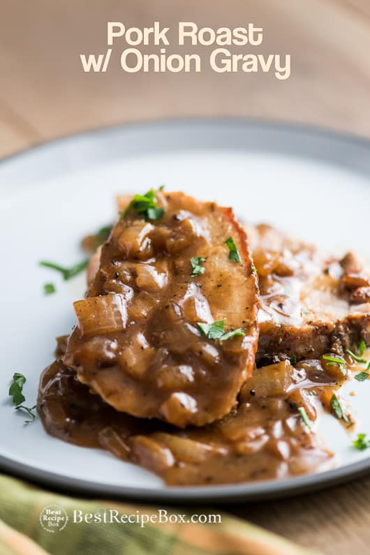 Oven Roast Pork Loin with Caramelized Onion Gravy | @bestrecipebox