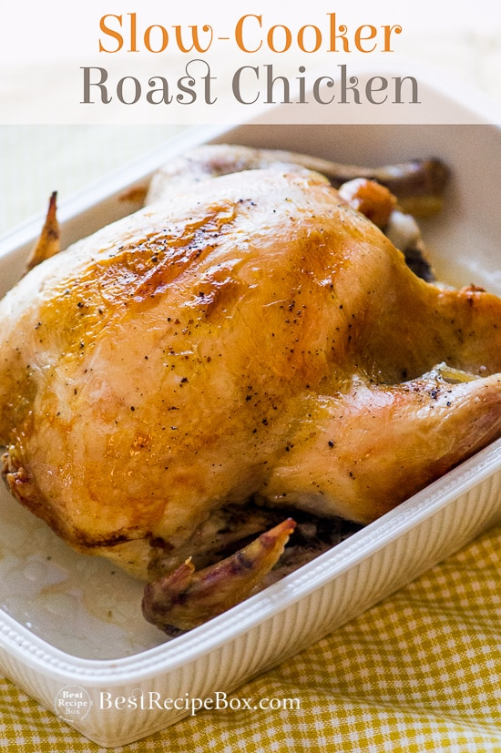 Slow Cooker Roast Chicken Recipe in a casserole