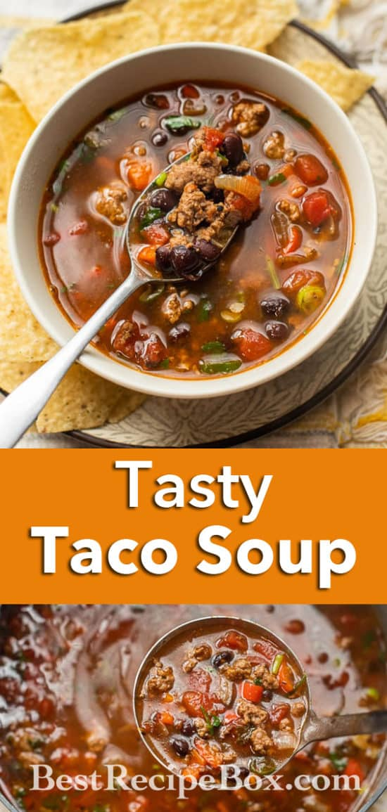 Best and Easy Taco Soup Recipe with Ground Beef, Pork or Chicken   BestRecipeBox.com