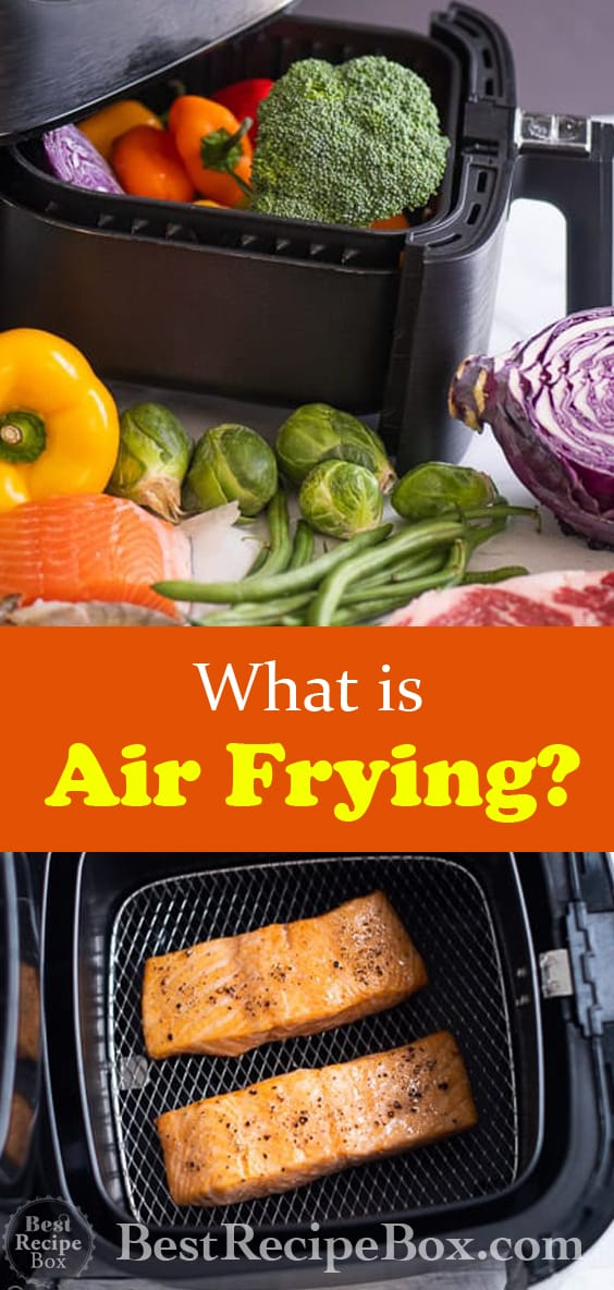 What is Air Frying? A Guide to Healthy Air Fryer Recipes | @BestRecipeBox
