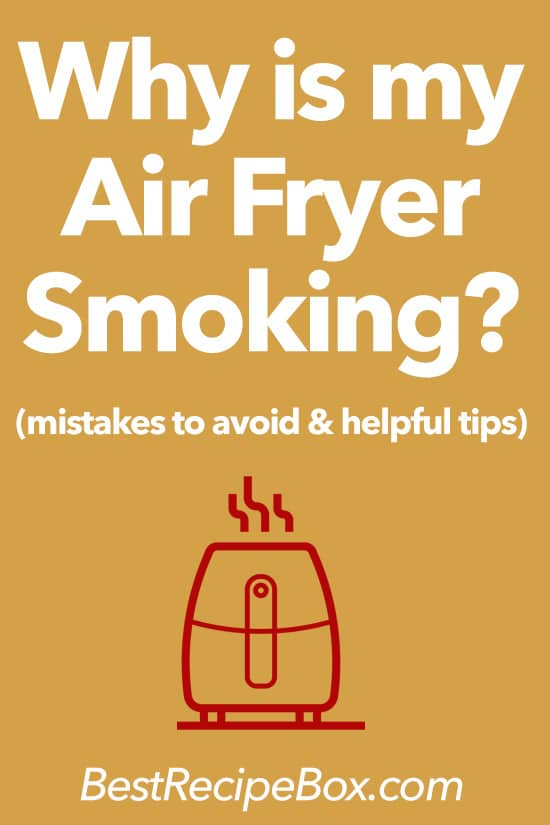 Why Air Fryer Smoking Burning on Air Fryer Recipes @bestrecipebox
