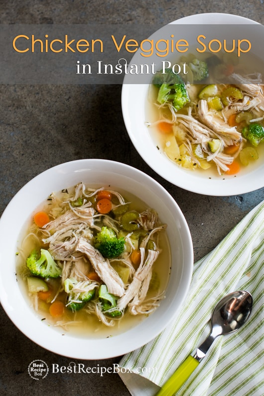 Instant Pot Chicken Veggie Soup Recipe in pressure cooker | @bestrecipebox